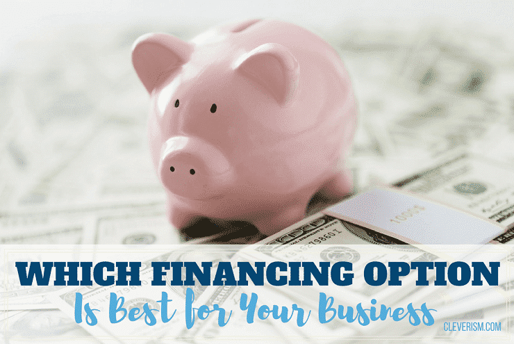 Which Financing Option is Best for Your Business