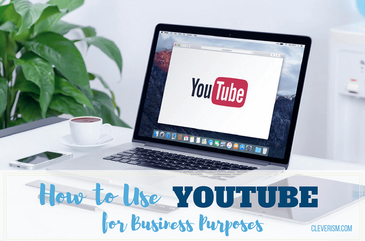 How to Use YouTube for Business Purposes