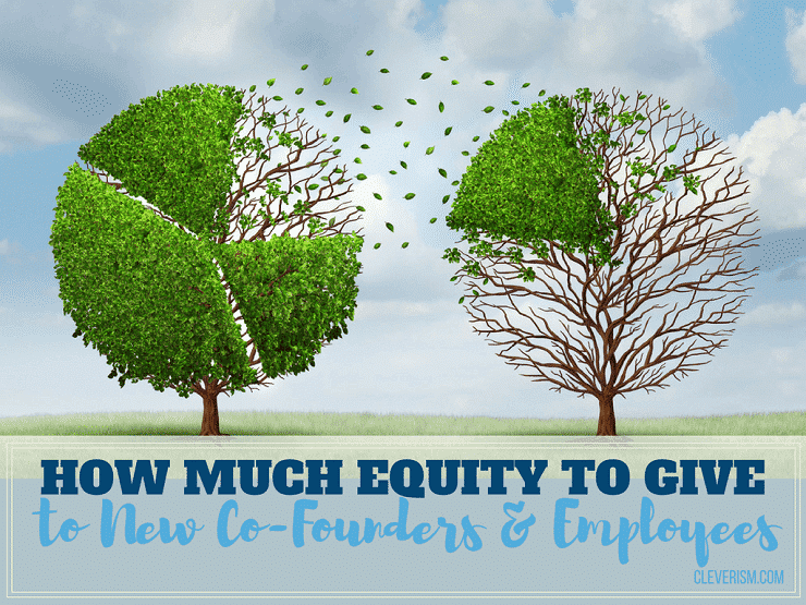 How Much Equity To Give To New Co Founders And Employees Cleverism