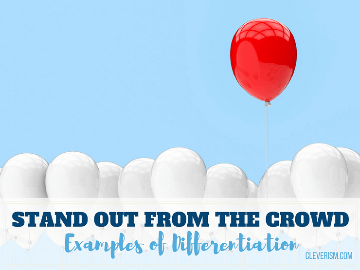 Stand Out from the Crowd   Examples of Differentiation