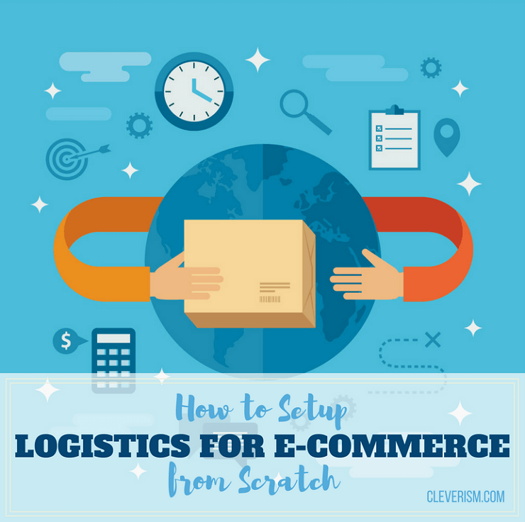 How to Setup Logistics for E-commerce from Scratch
