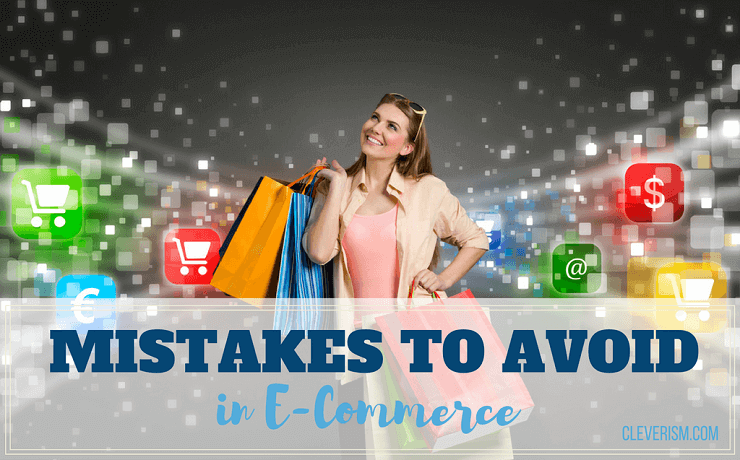 Mistakes to Avoid in E-Commerce