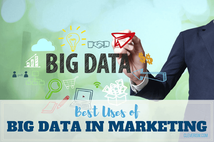 Best Uses of Big Data in Marketing