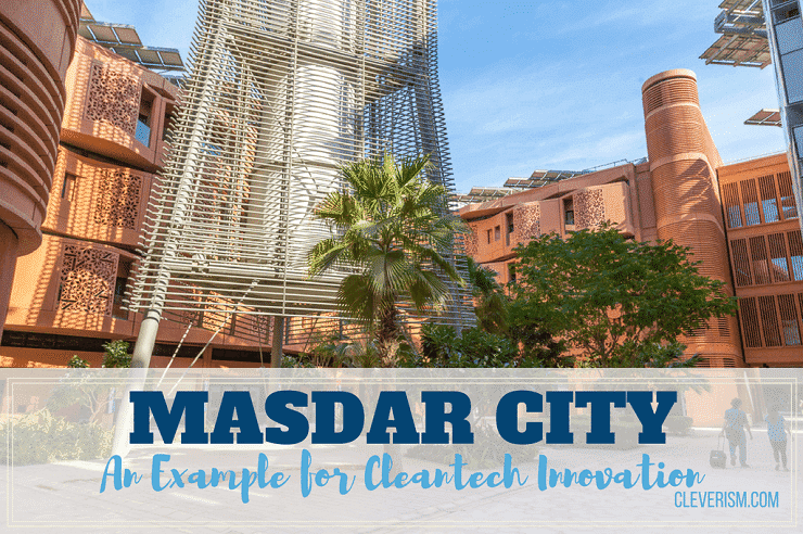 Masdar City: An Example for Cleantech Innovation