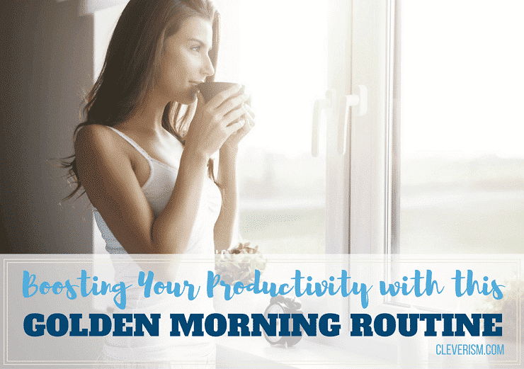 Boosting your Productivity with this Golden Morning Routine