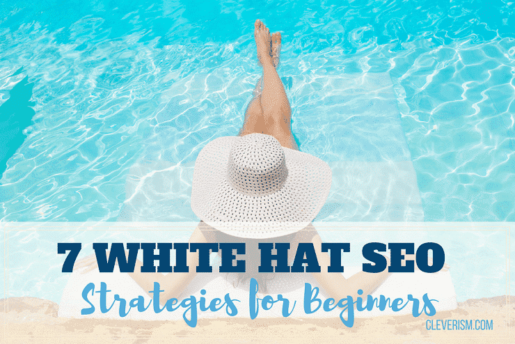 Seven White Hat SEO Strategies for Beginners