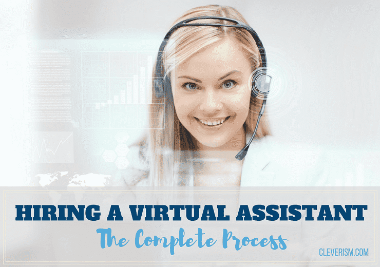 Hiring a Virtual Assistant – The Complete Process