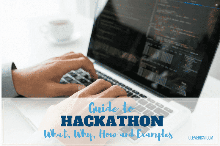 Guide to Hackathon – What, Why, How and Examples