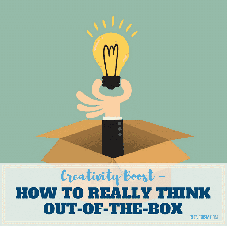 Creativity Boost – How to Really Think Out-of-the-Box