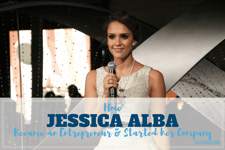 How Jessica Alba Became an Entrepreneur and Started her Company