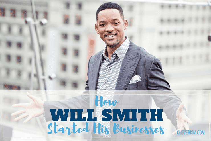 How Will Smith Started His Businesses