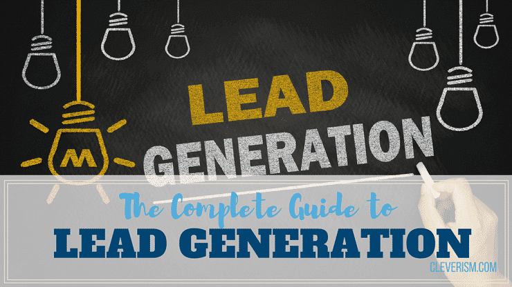 The Complete Guide to Lead Generation
