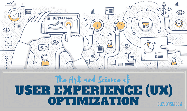 The Art and Science of User Experience (UX) Optimization