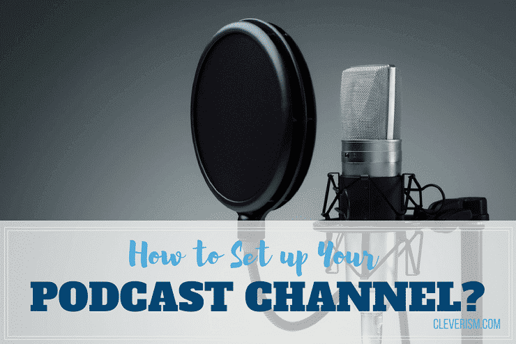 How to Set up Your Podcast Channel?