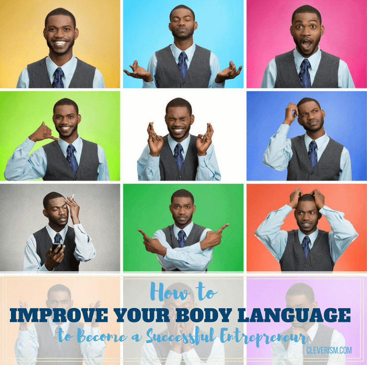 How to Improve Your Body Language to Become a Successful Entrepreneur