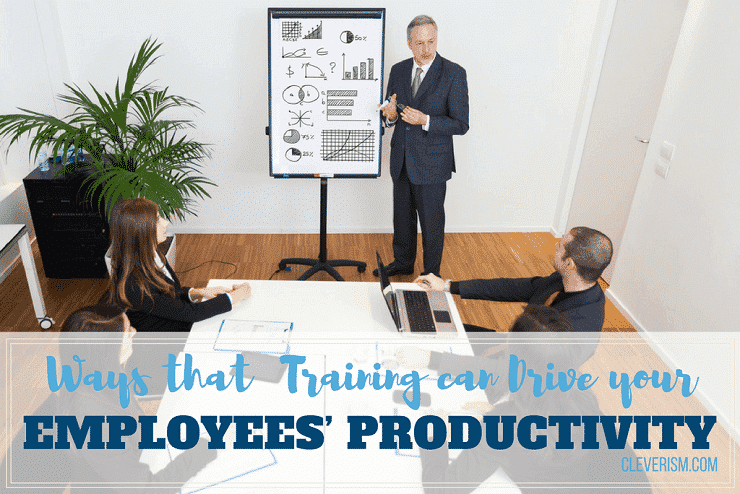 Ways that Training Can Drive Your Employees' Productivity
