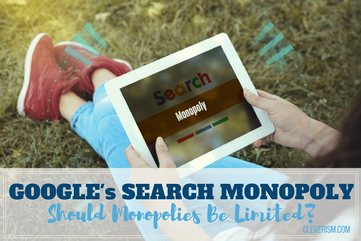 Google's Search Monopoly: Should Monopolies Be Limited