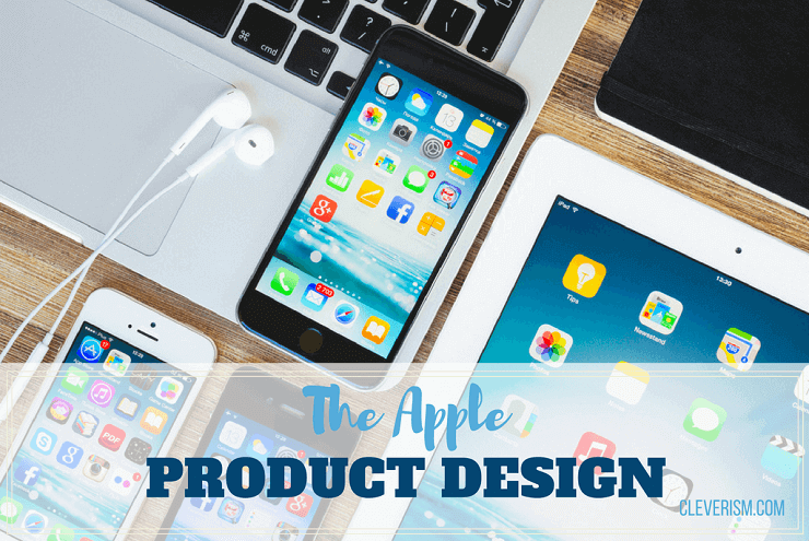 The Apple Product Design Cleverism