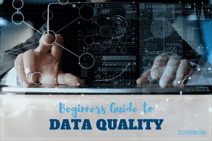 Beginners Guide to Data Quality