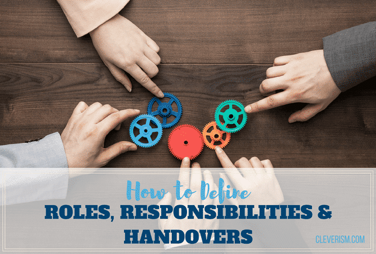 178 - How to Define Roles, Responsibilities and Handovers