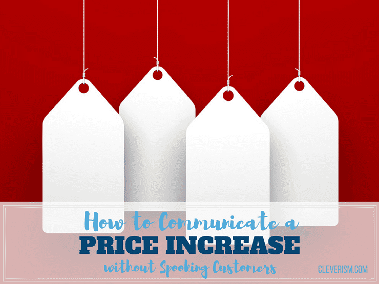 How to Communicate a Price Increase without Spooking Customers