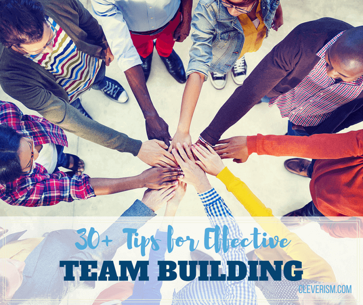 30+ Tips for Effective Team Building