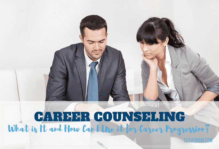 Career Counseling: What is It and How Can I Use it for Career Progression?