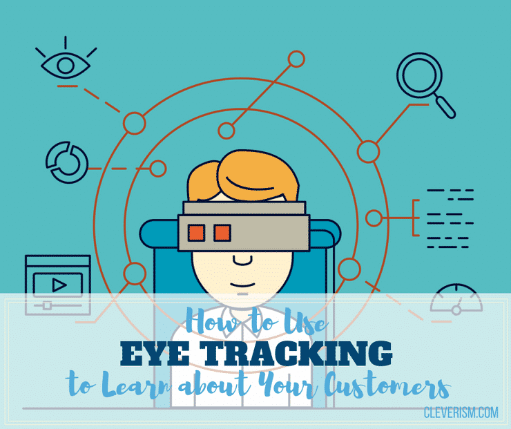 How to Use Eye Tracking to Learn about Your Customers