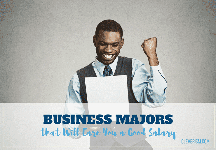 Business Majors that Will Earn You a Good Salary