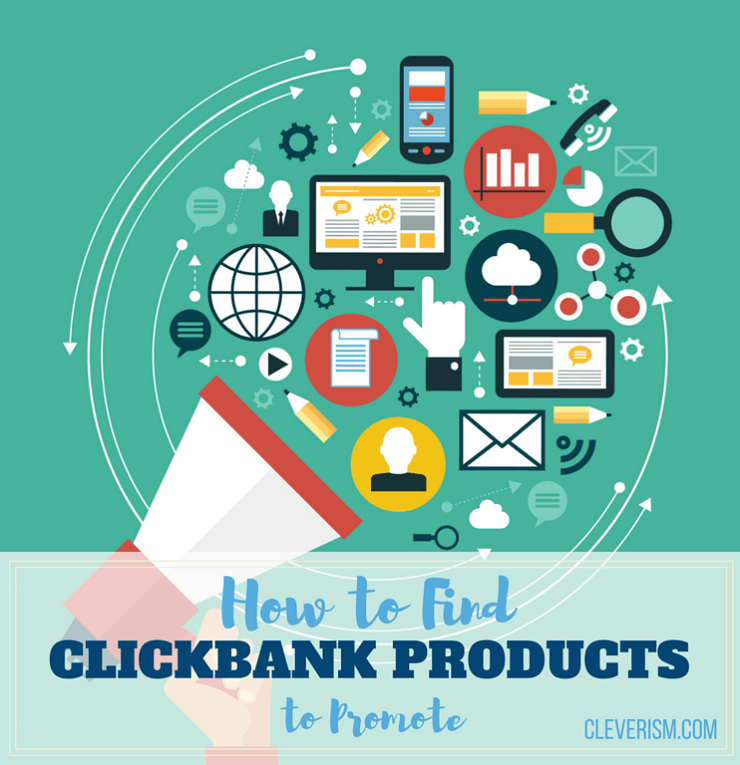 How to Find ClickBank Products to Promote