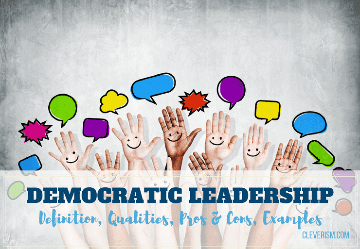 Democratic Leadership Guide: Definition, Qualities, Pros & Cons, Examples