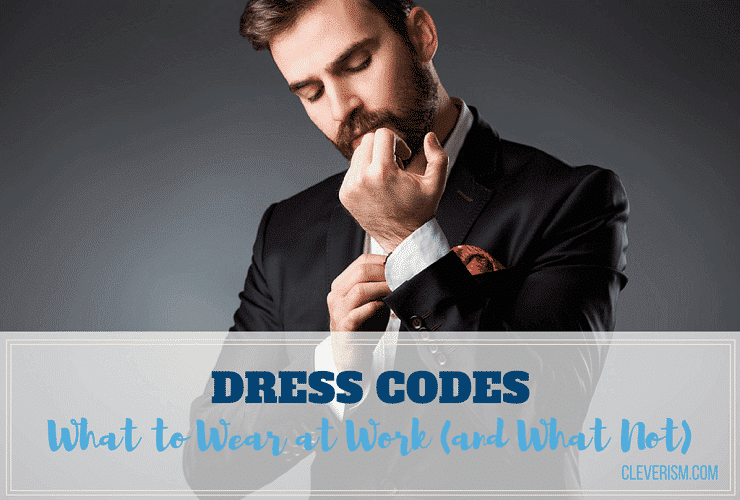 Dress Codes: What to Wear at Work (and What Not)