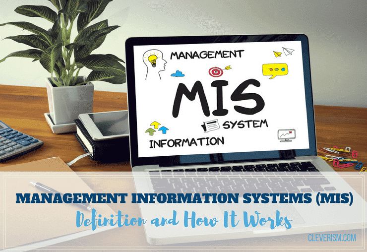 Management Information Systems Mis Definition And How It Works Cleverism