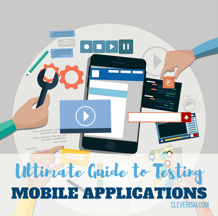 Ultimate Guide to Testing Mobile Applications