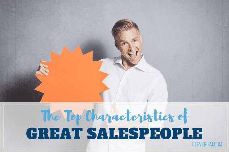 The Top Characteristics of Great Salespeople