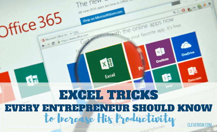Excel Tricks Every Entrepreneur Should Know to Increase His Productivity