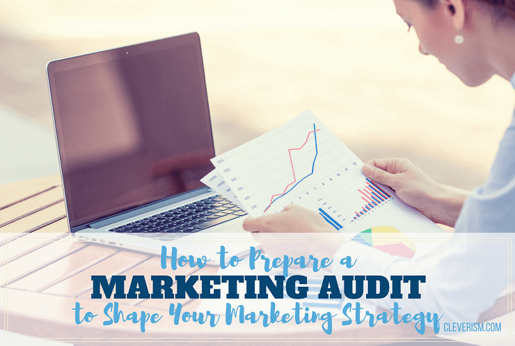 How to Prepare a Marketing Audit to Shape Your Marketing Strategy