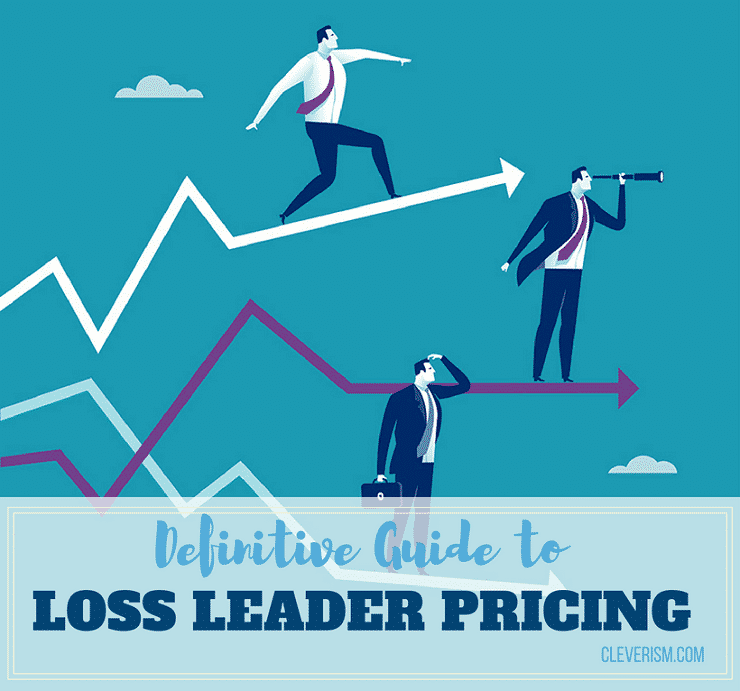 Definitive Guide to Loss Leader Pricing