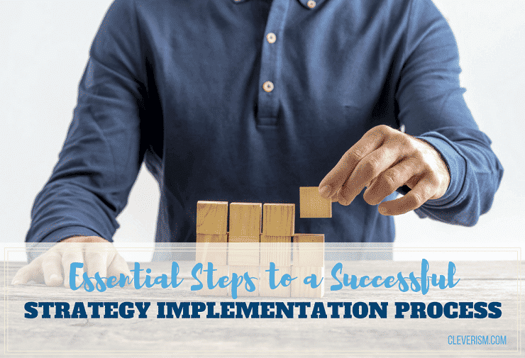 Essential Steps to a Successful Strategy Implementation Process