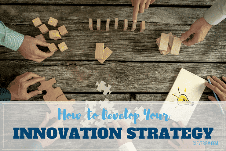 How to Develop Your Innovation Strategy