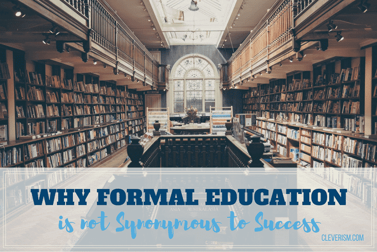 Why Formal Education is not Synonymous to Success