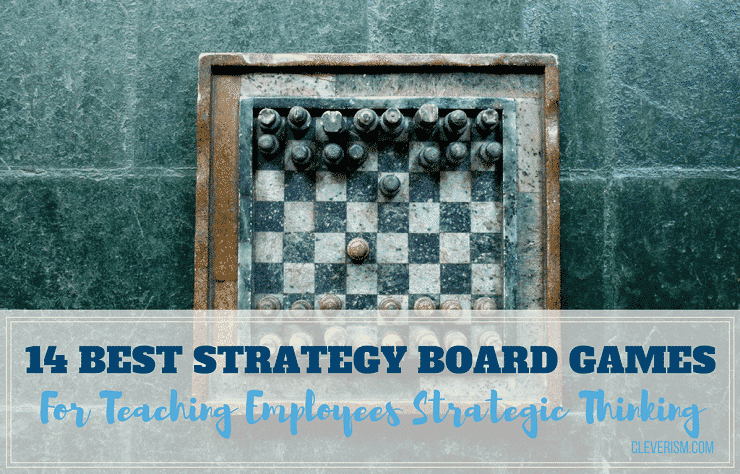 14 Best Strategy Board Games For Teaching Employees Strategic Thinking