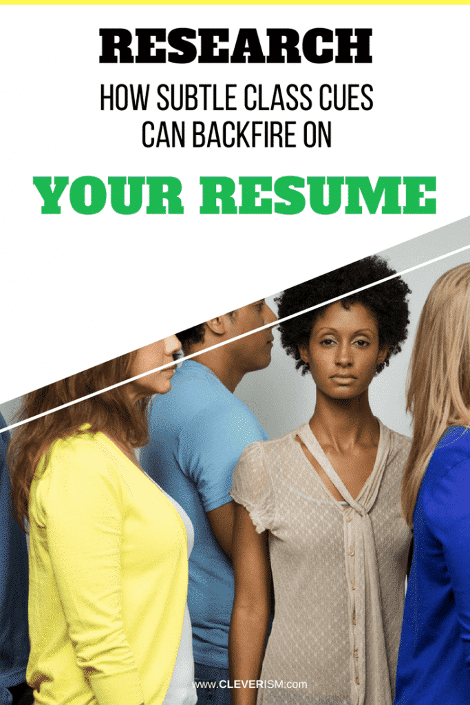 Research: How Subtle Class Cues Can Backfire on Your Resume