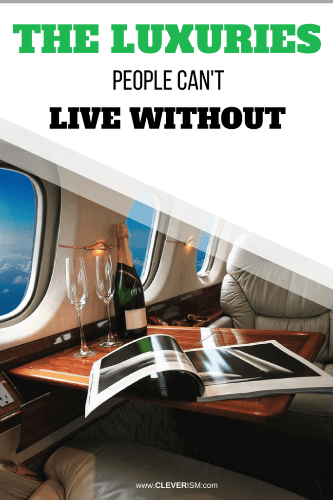 The Luxuries People Can't Live Without