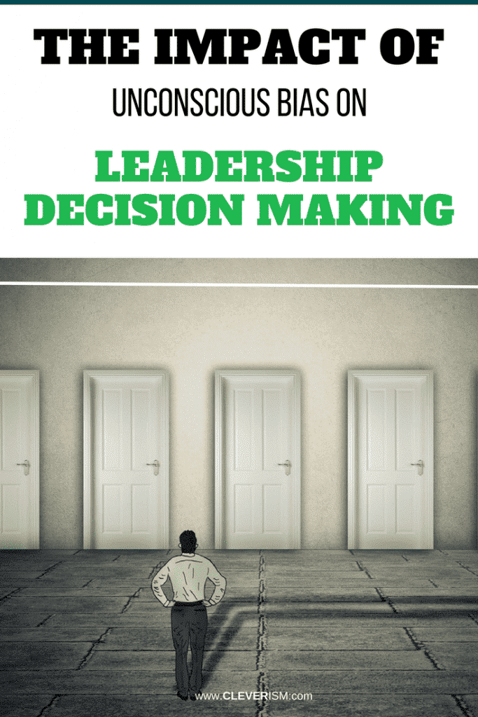 The Impact of Unconscious Bias on Leadership Decision Making