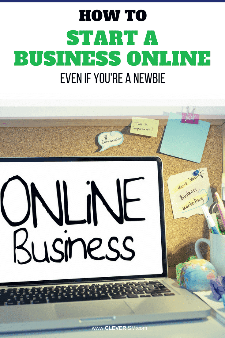 How to Start a Business Online (even if you're a Newbie)