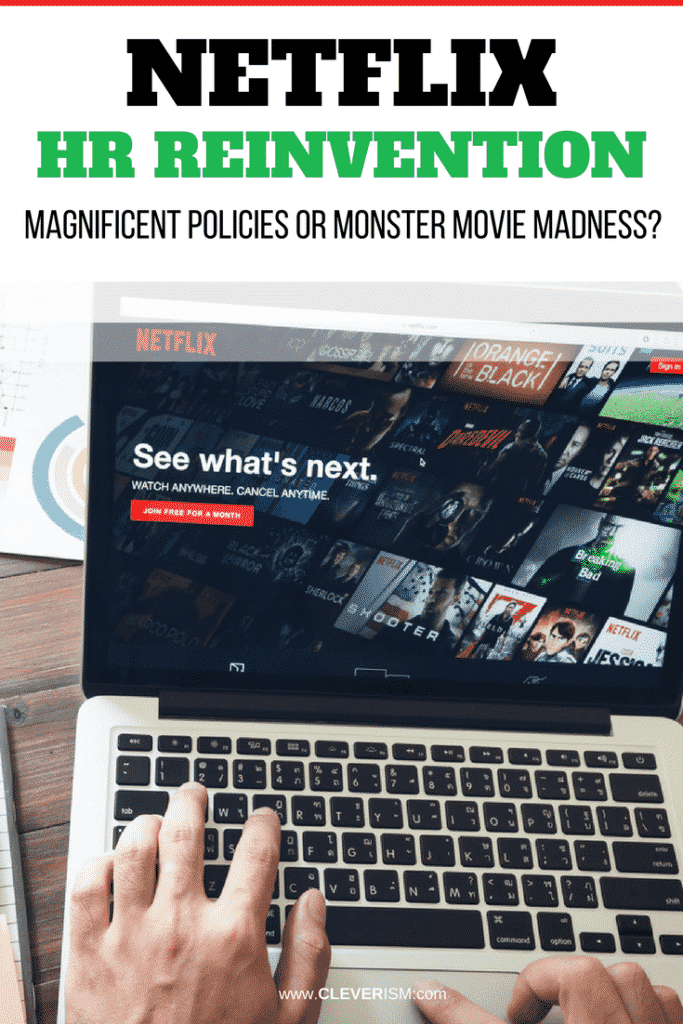 Netflix HR Reinvention Magnificent Policies or Monster Movie Madness