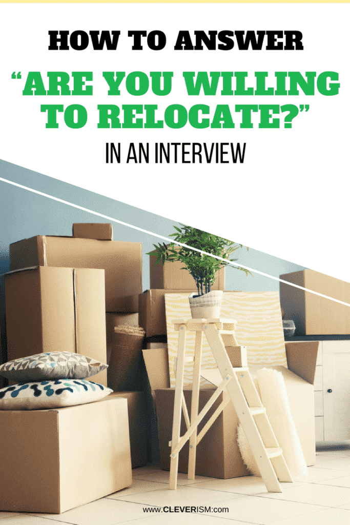 "How to Answer ""Are You Willing to Relocate?"" in an Interview"