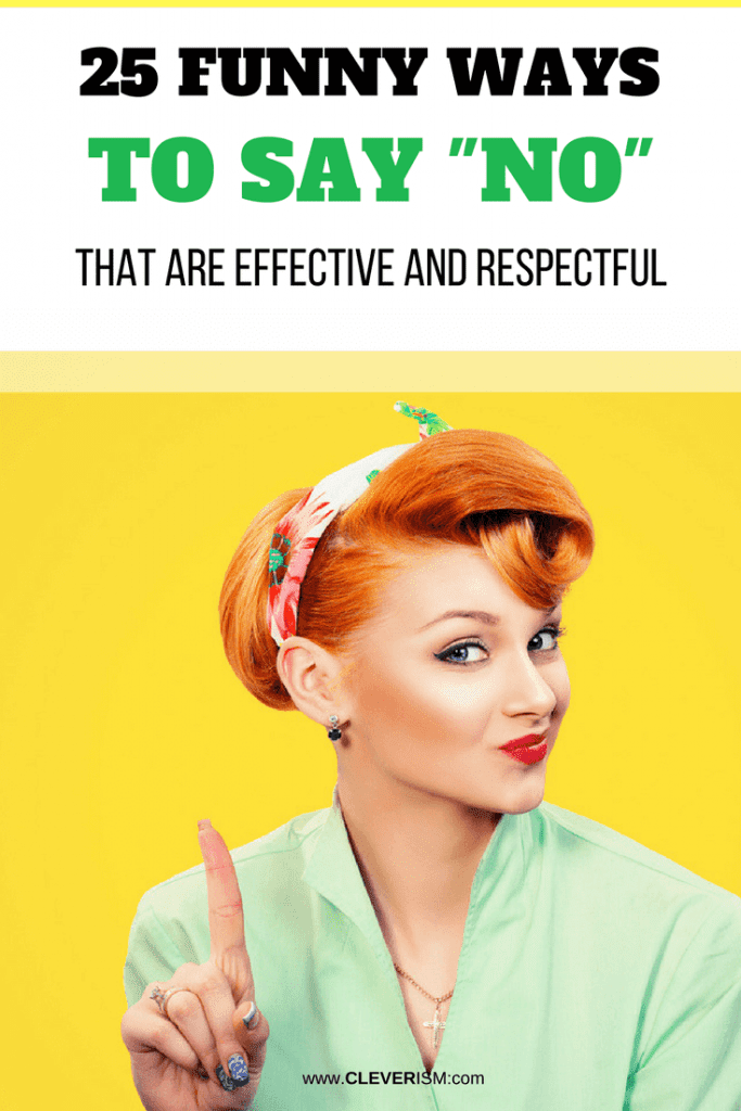 25 Funnу Wауѕ to Say No (That Are Effective and Respectful)