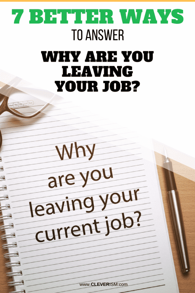 """7 Better Ways to Answer """"Why Are You Leaving Your Job?"""""""